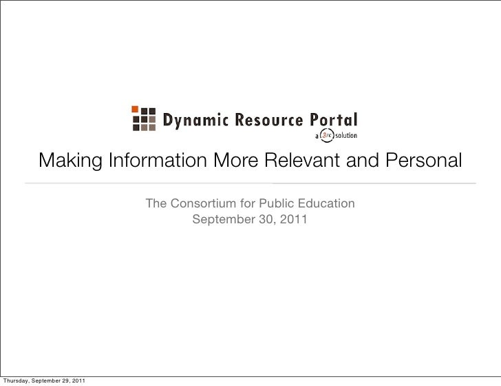Making Information More Relevant and Personal                               The Consortium for Public Education           ...