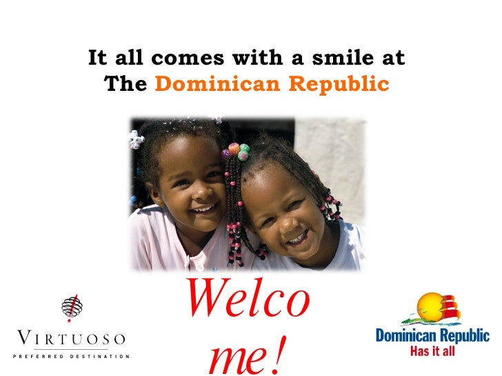 It all comes with a smile at The   Dominican Republic Welcome!