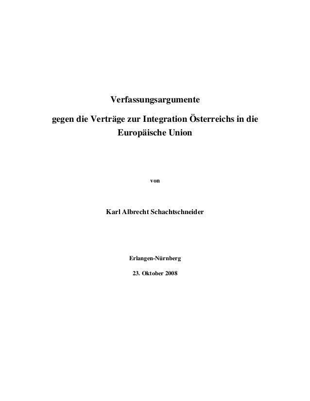 Verfassungsargumente gegen die Verträge zur Integration Österreichs in die Europäische Union von Karl Albrecht Schachtschn...