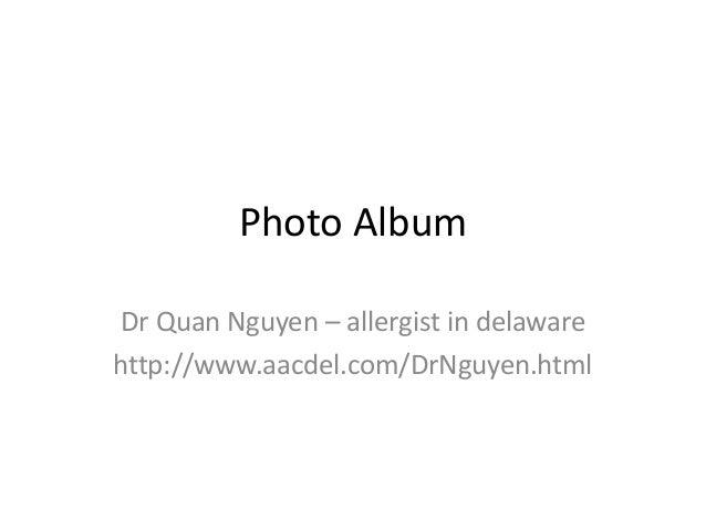 Photo Album Dr Quan Nguyen – allergist in delaware http://www.aacdel.com/DrNguyen.html