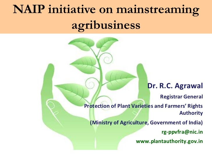 NAIP initiative on mainstreaming          agribusiness                                      Dr. R.C. Agrawal              ...