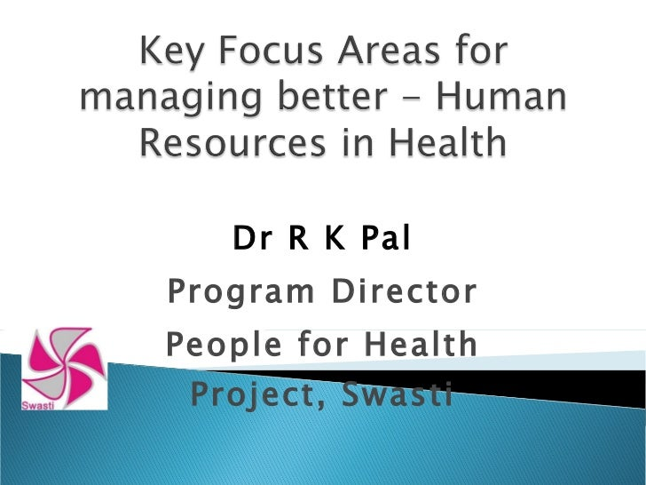 Dr R K Pal Program Director People for Health Project, Swasti