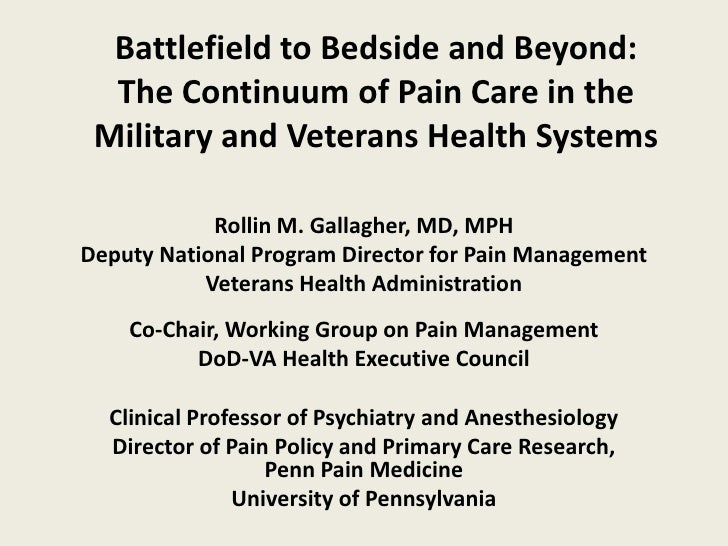 Battlefield to Bedside and Beyond:  The Continuum of Pain Care in the Military and Veterans Health Systems            Roll...