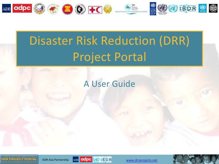 Disaster Risk Reduction (DRR) Project Portal A User Guide