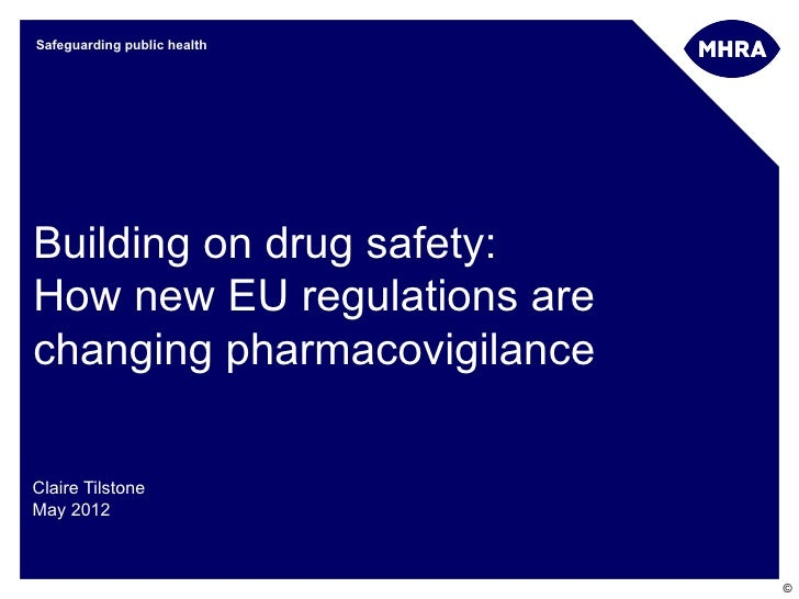 Building on Drug Safety - the new EU guidelines May 2012