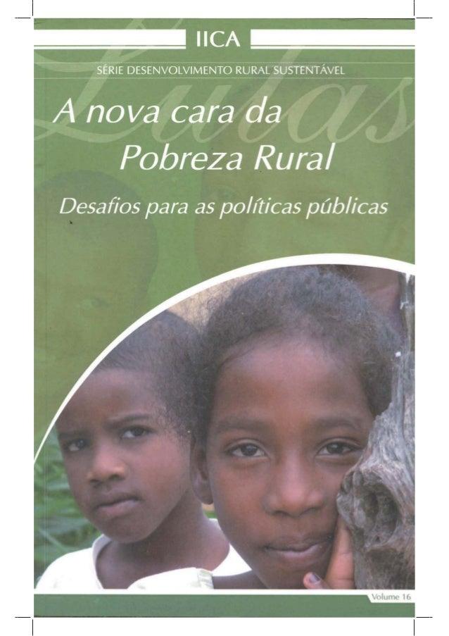 A nova cara da pobreza rural: desafi os para as políticas públicas - Série DRS volume 16