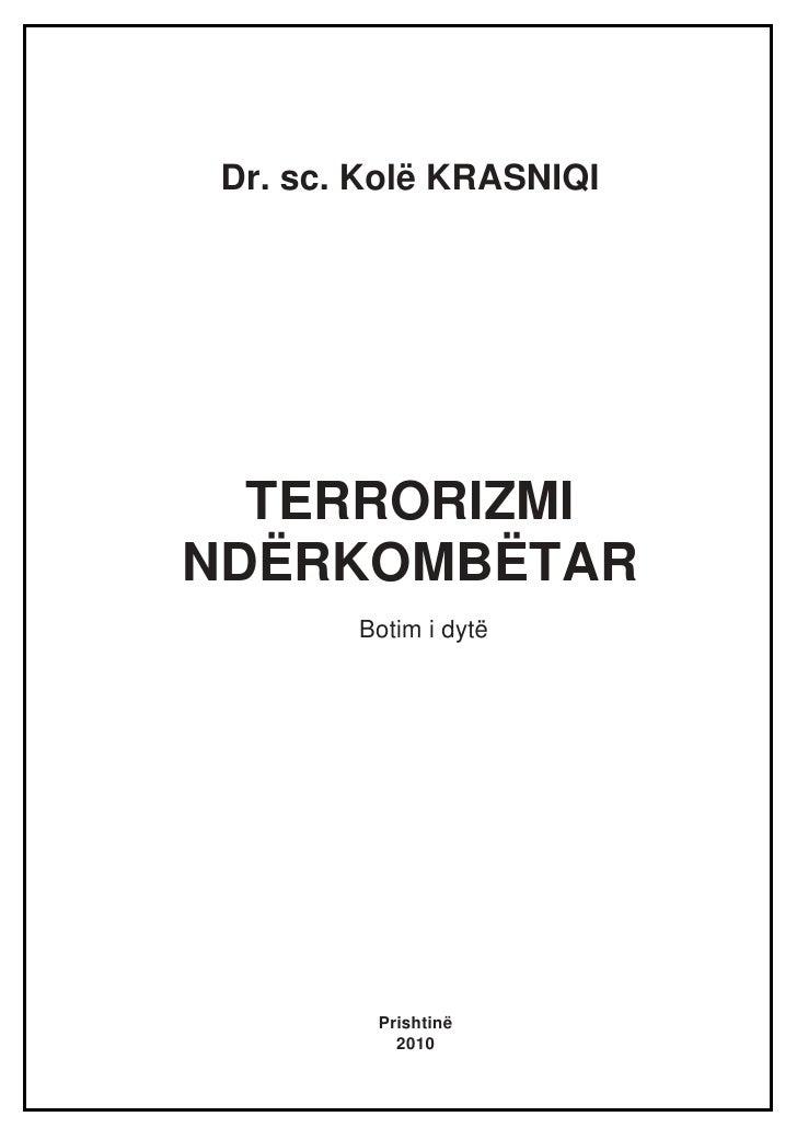 Dr. sc. Kolë KRASNIQI  TERRORIZMINDËRKOMBËTAR        Botim i dytë         Prishtinë           2010