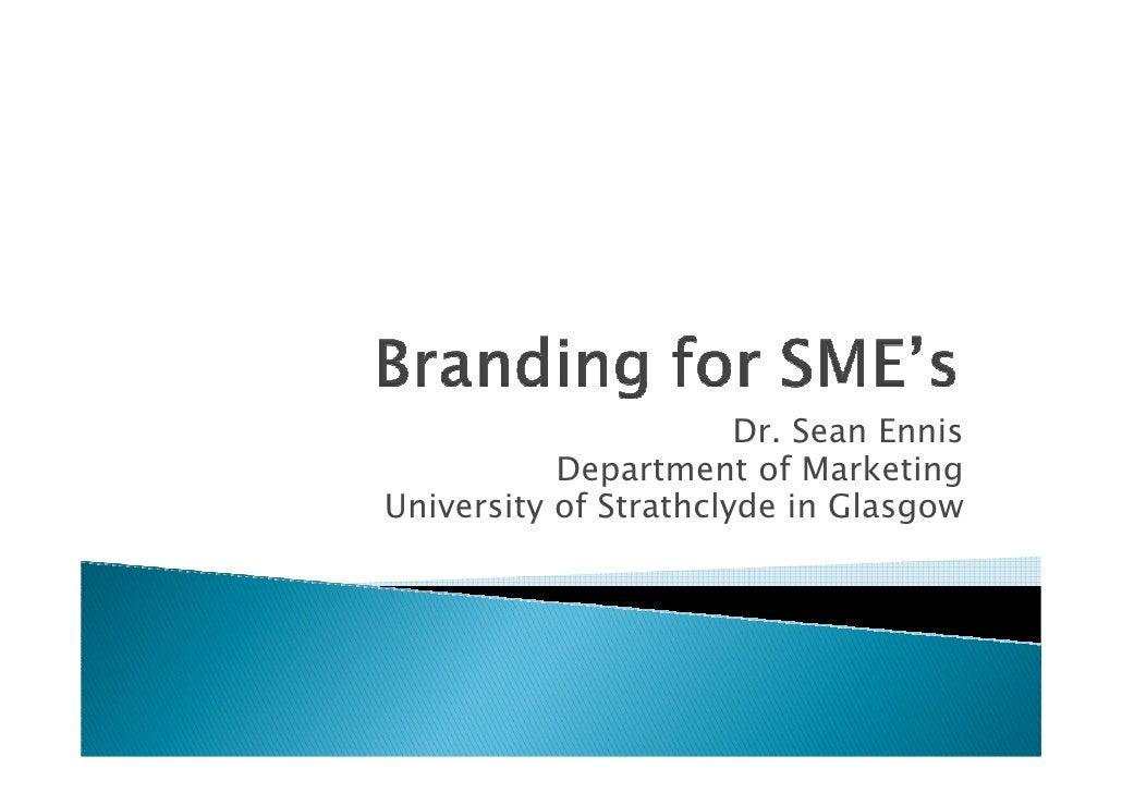 Dr. Sean Ennis            Department of Marketing University of Strathclyde in Glasgow