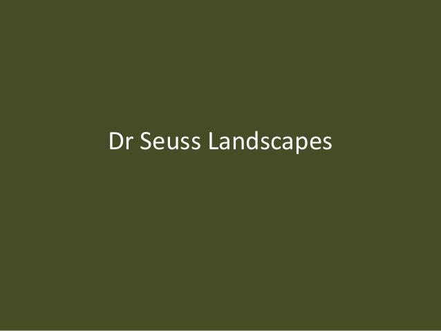 Dr Seuss Landscapes