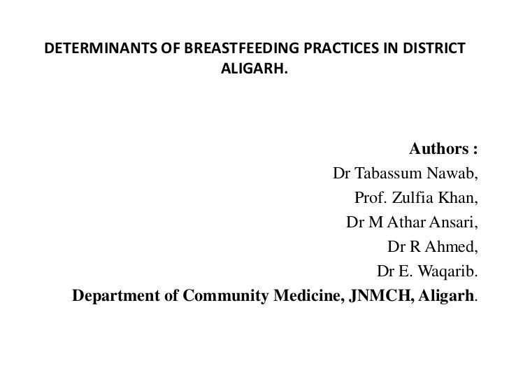 DETERMINANTS OF BREASTFEEDING PRACTICES IN DISTRICT ALIGARH.<br />Authors :<br />Dr Tabassum Nawab, <br />Prof. Zulfia Kha...