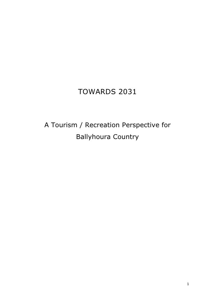TOWARDS 2031A Tourism / Recreation Perspective for         Ballyhoura Country                                         1