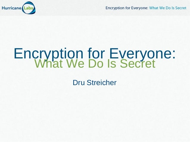 Encryption for Everyone