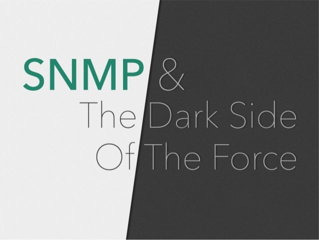 SNMP & The Dark Side of the Force