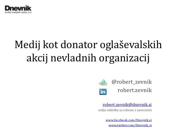 Medij kot donator oglaševalskih  akcij nevladnih organizacij                         @robert_zevnik                       ...