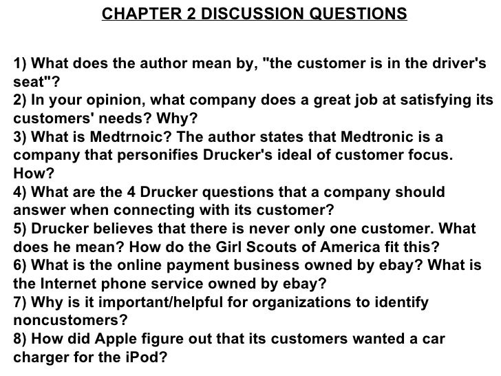 "CHAPTER 2 DISCUSSION QUESTIONS 1) What does the author mean by, ""the customer is in the driver's seat""? 2) In yo..."