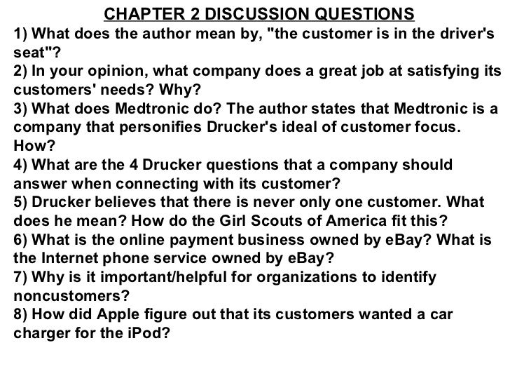 "CHAPTER 2 DISCUSSION QUESTIONS1) What does the author mean by, ""the customer is in the driversseat""?2) In your opinion, wh..."
