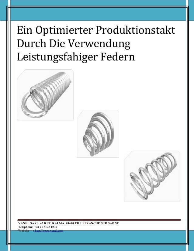 Ein Optimierter Produktionstakt Durch Die Verwendung Leistungsfahiger Federn VANEL SARL, 45 RUE D ALMA, 69400 VILLEFRANCHE...