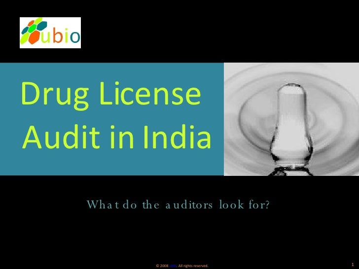 <ul><li>Drug License Audit in India </li></ul><ul><li>What do the auditors look for? </li></ul>