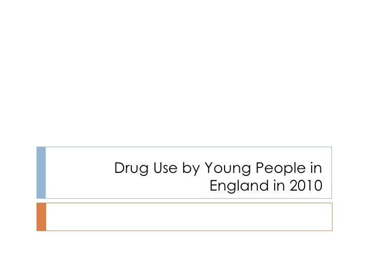 Drug Use by Young People in England in 2010
