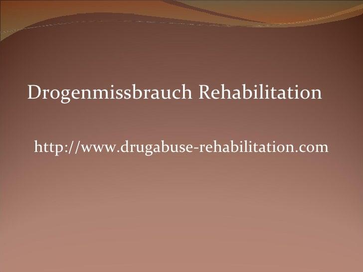 Drogenmissbrauch Rehabilitation