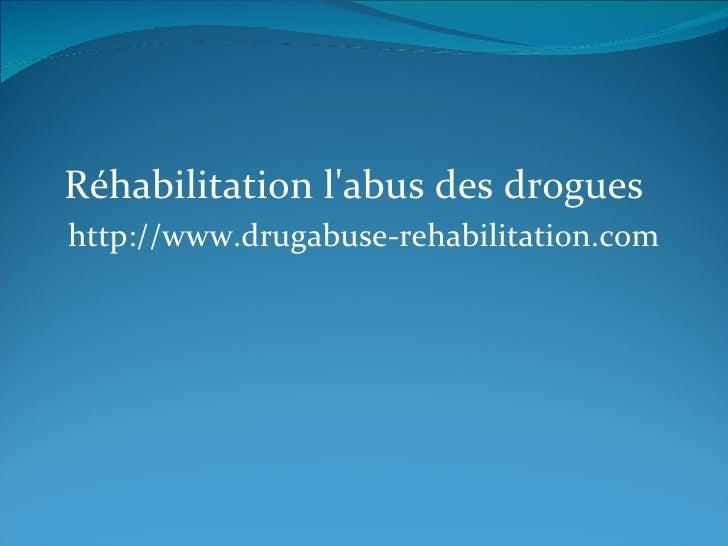 Réhabilitation l'abus des drogues
