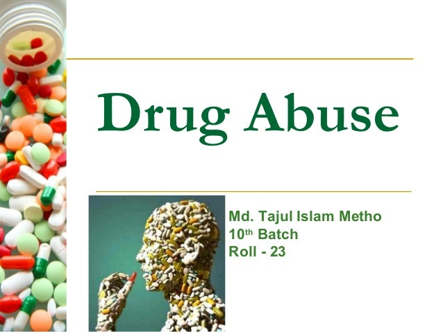 Drug Abuse Md. Tajul Islam Metho 10th Batch Roll - 23