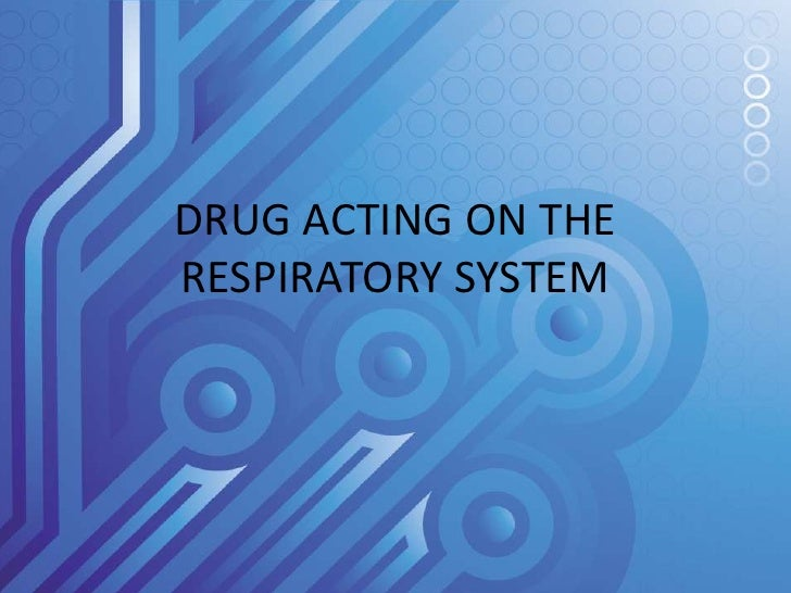 DRUG ACTING ON THERESPIRATORY SYSTEM