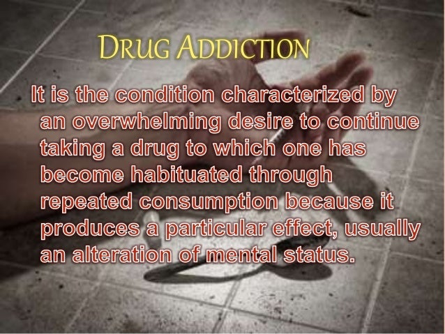 Drugs Addiction Essay