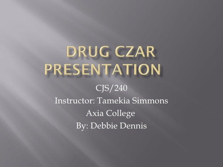 CJS/240Instructor: Tamekia Simmons        Axia College      By: Debbie Dennis