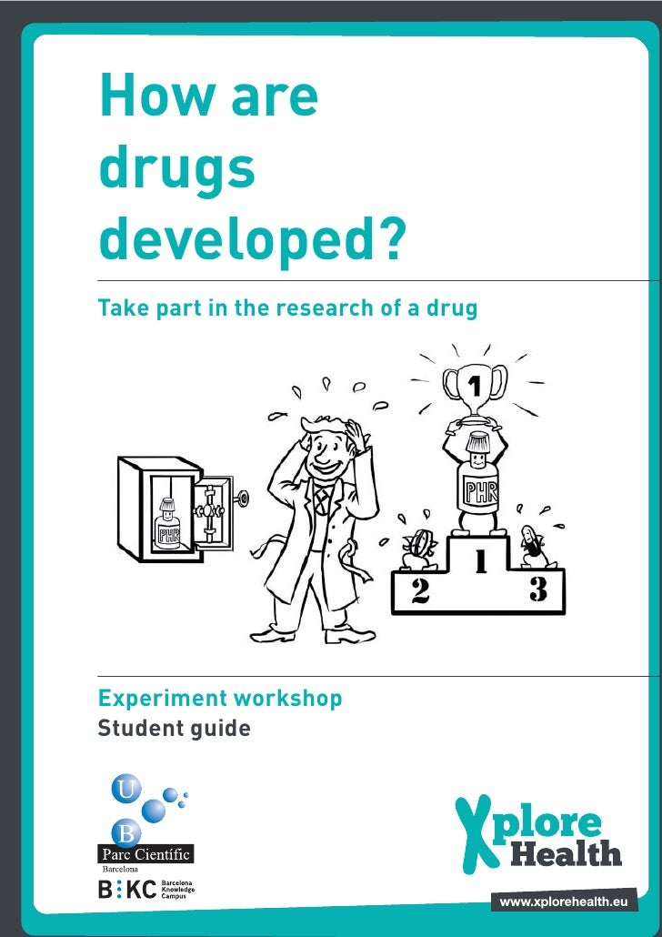 How aredrugsdeveloped?Take part in the research of a drugExperiment workshopStudent guide                                 ...