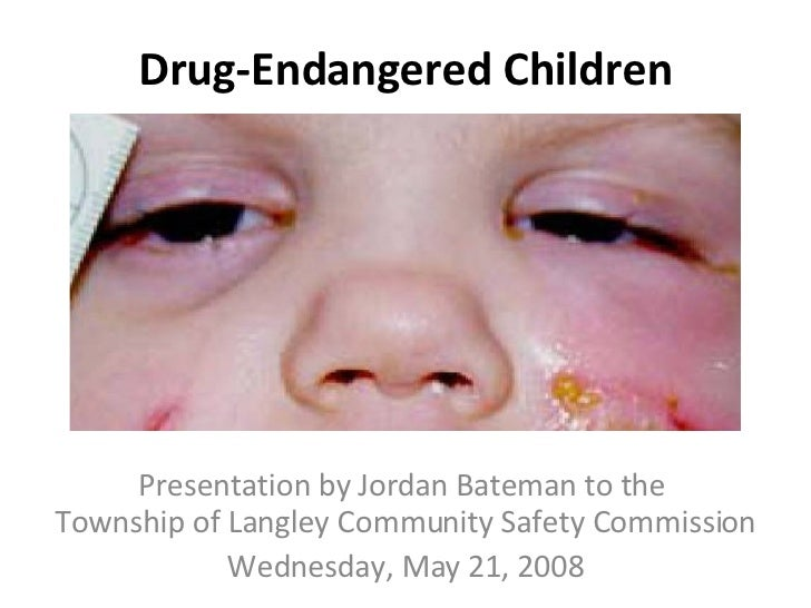 Drug-Endangered Children Presentation by Jordan Bateman to the  Township of Langley Community Safety Commission Wednesday,...