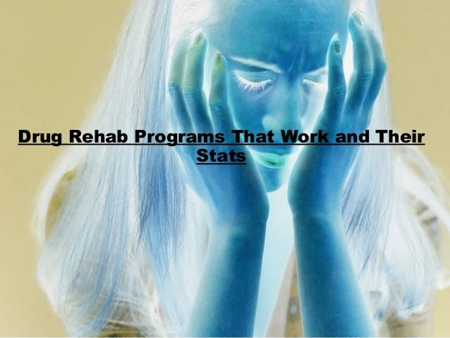 Drug Rehab Programs that work and their stats