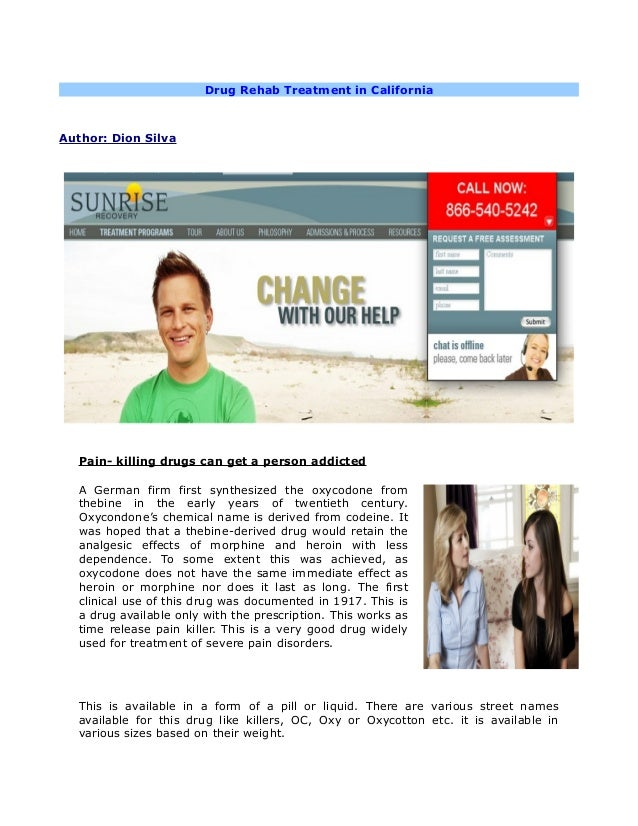 Drug Rehab Treatment in California Author: Dion Silva Pain- killing drugs can get a person addicted A German firm first sy...