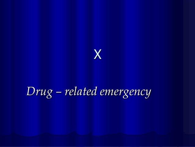 X Drug – related emergency