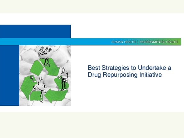 Best Strategies to Undertake a         Drug Repurposing Initiative1   © 2009 PerkinElmer