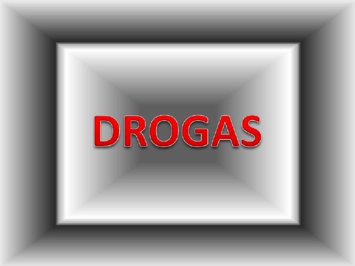 Una droga es toda materia prima de origen biológico que sirve para la elaboración      de medicamentos, siendo el principi...