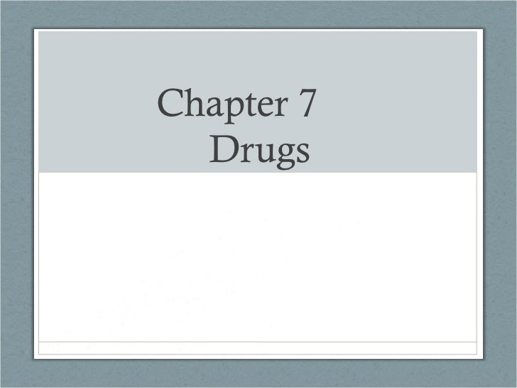 Chapter 7  Drugs