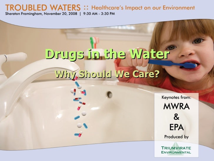 Drugs in the Water Why Should We Care?