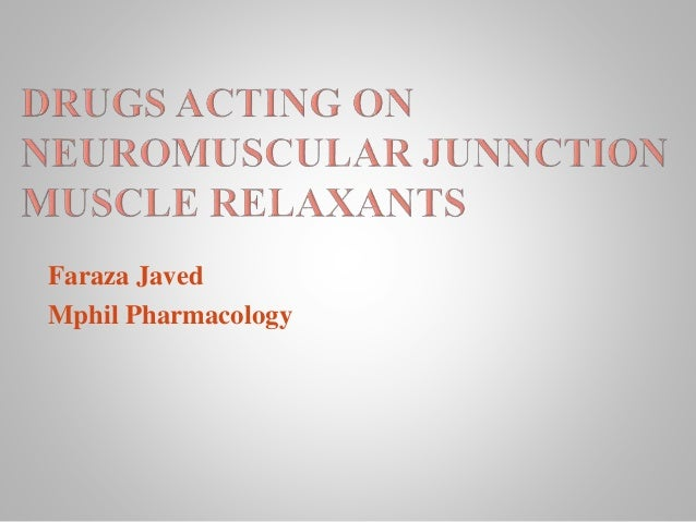 Drugs acting on neuromuscular junnction and Muscle Relaxants