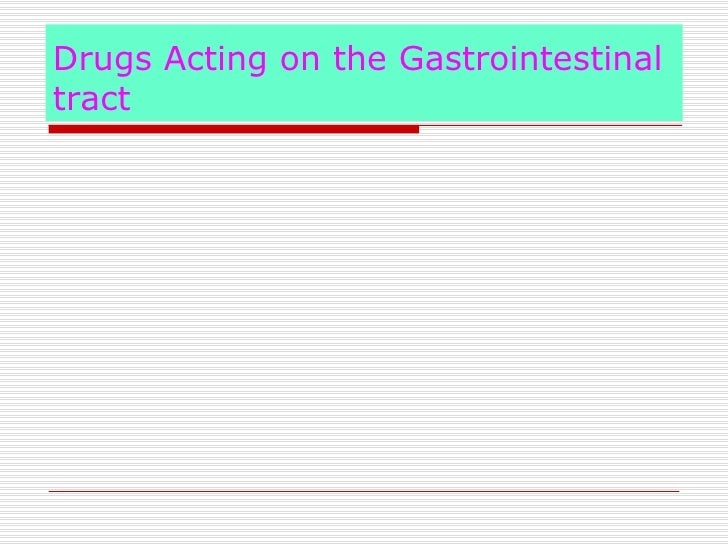 Drugs Acting on the Gastrointestinaltract