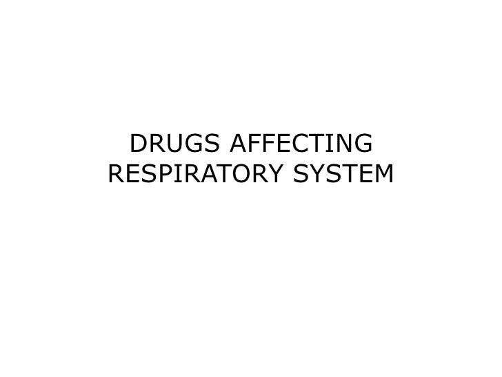 DRUGS AFFECTINGRESPIRATORY SYSTEM