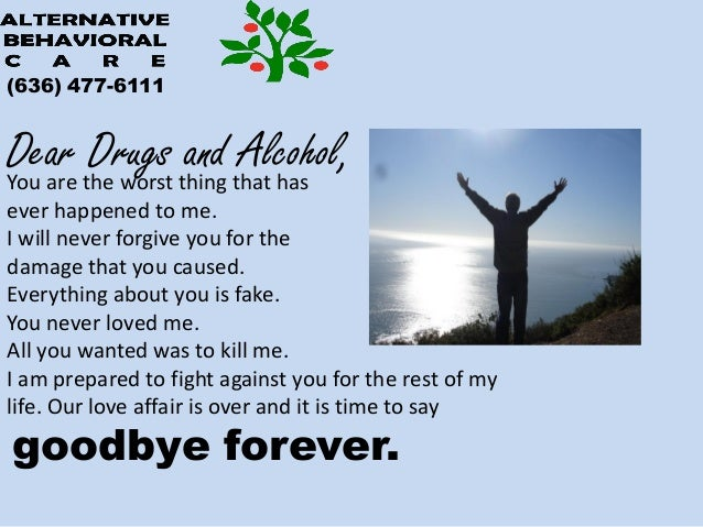 (636) 477-6111Dear the worst thing that hasYou are        Drugs and Alcohol,ever happened to me.I will never forgive you f...