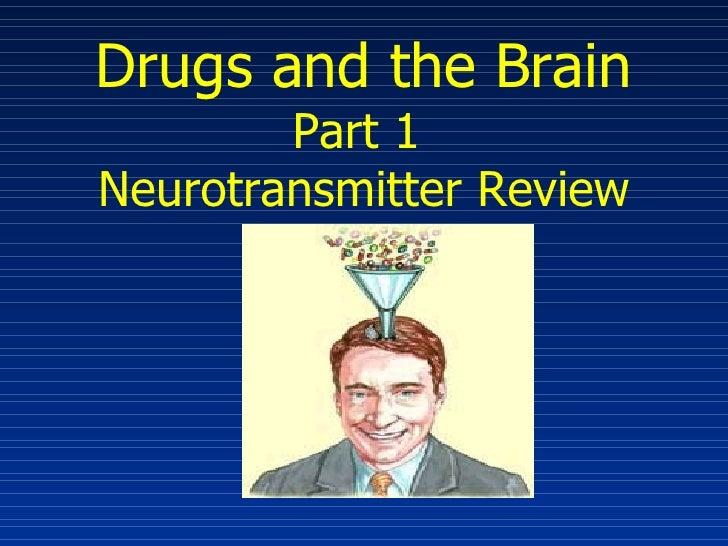 Drugsandthe Brain Part1 Review
