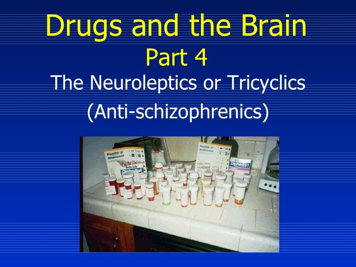 Drugs and the Brain Part 4 The Neuroleptics or Tricyclics (Anti-schizophrenics)