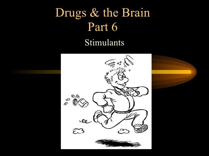 Drugs & the Brain Part 6 Stimulants