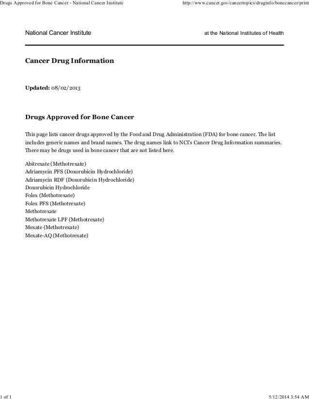 National Cancer Institute at the National Institutes of Health Updated: 08/02/2013 Drugs Approved for Bone Cancer This pag...