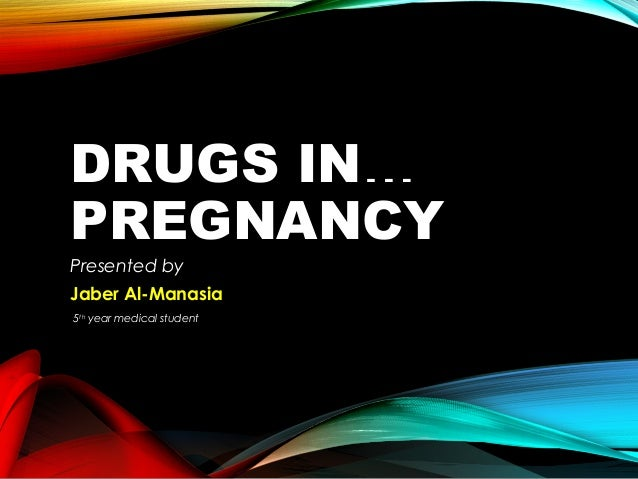 Drugs in Pregnancy - Jaber Manasia