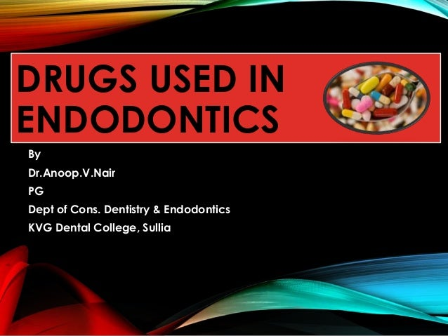 Drugs used in endodontics