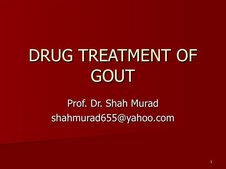 Drug Treatment Of Gout