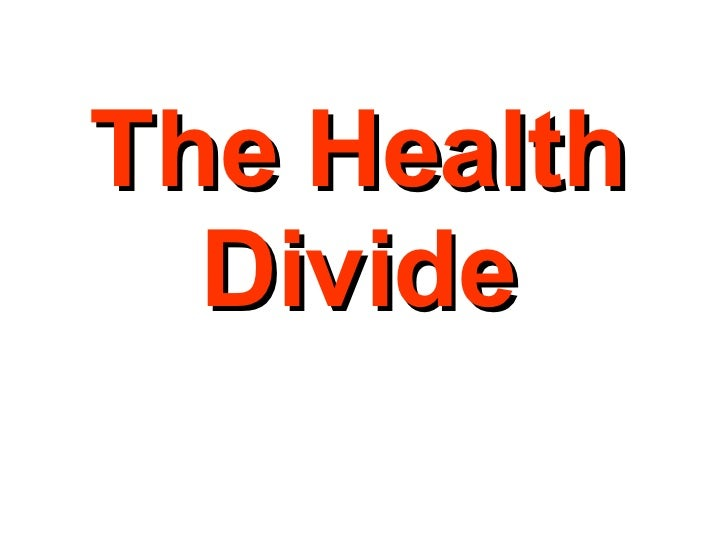 The Health Divide